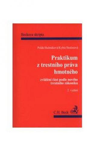 Pravoslav Polák: Praktikum z trestního práva hmotného. Zvláštní část podle nového Trestního zákon cena od 202 Kč