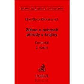 Hana Borovičková: Zákon o ochraně přírody a krajiny Komentář 2. vydání cena od 824 Kč