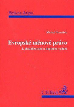 Michal Tomášek: Evropské měnové právo 2. aktualizované a doplněné vydání cena od 442 Kč