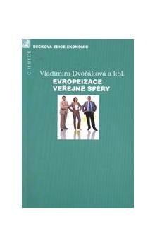 Vladimíra Dvořáková: Evropeizace veřejné sféry cena od 238 Kč
