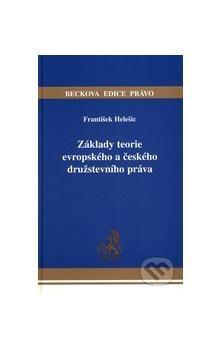 František Helešic: Základy teorie evropského a českého družstevního práva cena od 292 Kč