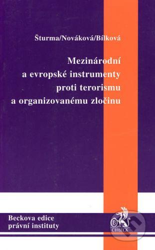Veronika Bílková: Mezinárodní a evropské instrumenty proti terorismu a organizovanému zločinu cena od 552 Kč