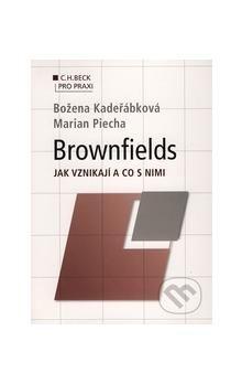 Marian Piecha: Brownfields Jak vznikají a co s nimi cena od 357 Kč