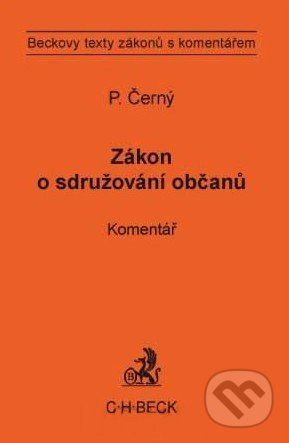 Petr Černý: Zákon o sdružování občanů. Komentář cena od 521 Kč
