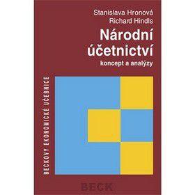 Stanislava Hronová; Richard Hindls: Národní účetnictví koncept a analýzy cena od 304 Kč