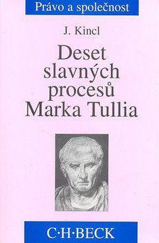 Jaromír Kincl: Deset slavných procesů Marka Tullia cena od 322 Kč