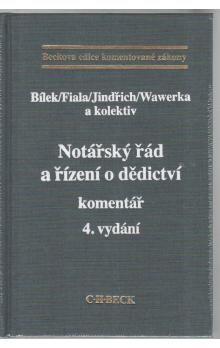 Petr Bílek: Notářský řád a řízení o dědictví komentář 4. vydání cena od 1288 Kč