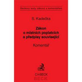 Stanislav Kadečka: Zákon o místních poplatcích a předpisy související cena od 0 Kč