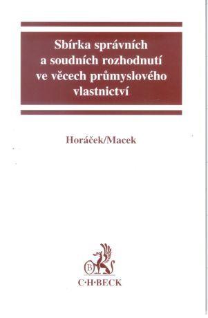 Roman Horáček: Sbírka správních a soudních rozhodnutí ve věcech průmyslového vlastnictví cena od 518 Kč