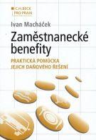 Ivan Macháček: Zaměstnanecké benefity. cena od 272 Kč