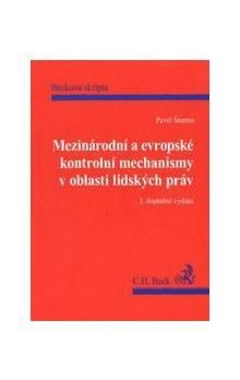 Pavel Šturma: Mezinárodní a evropské kontrolní mechanismy v oblasti lidských práv cena od 294 Kč