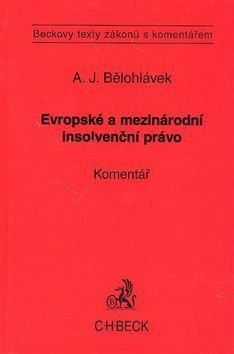 Alexander J. Bělohlávek: Evropské a mezinárodní insolvenční právo Komentář cena od 1844 Kč