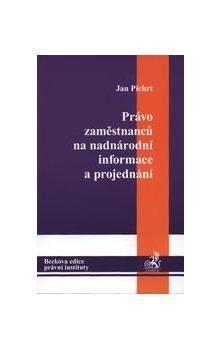 Jan Pichrt: Právo zaměstnanců na národní informace a projednání cena od 357 Kč