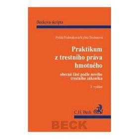 Pravoslav Polák: Praktikum z trestního práva hmotného obecná část podle nového trestního zákoníku cena od 392 Kč