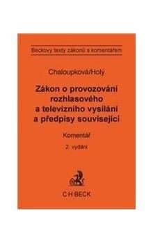 Helena Chaloupková: Zákon o provozování rozhlasového a televizního vysílání a předpisy související cena od 1071 Kč
