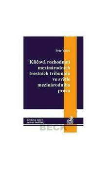 Petr Válek: Klíčová rozhodnutí mezinárodních trestních tribunálů ve světle mezinárodního prá cena od 324 Kč