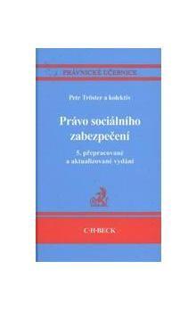 Petr Tröster: Právo sociálního zabezpečení 5. přepracované a aktualizované vydání cena od 178 Kč