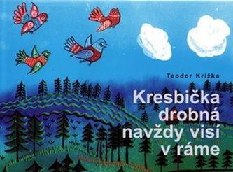 Teodor Križka, Zuzana Vaňousová: Kresbička drobná navždy visí v ráme cena od 131 Kč