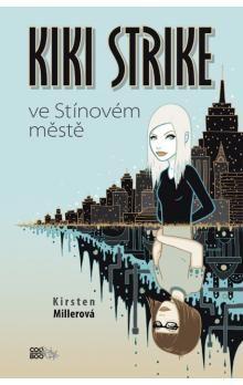 Kirsten Miller: Kiki Strike ve Stínovém městě cena od 79 Kč