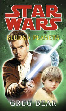 Greg Bear: Star Wars - Bludná planeta cena od 219 Kč