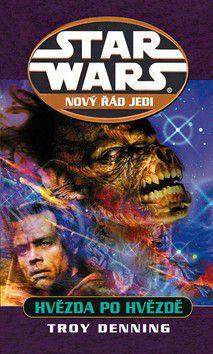 Troy Denning: Star Wars: Nový řád Jedi - Hvězda po hvězdě cena od 0 Kč