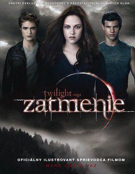 Mark Cotta Vaz: Zatmenie - Twilight saga - oficiálny ilustrovaný sprievodca filmom cena od 415 Kč