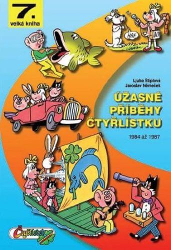 Jaroslav Němeček, Ljuba Štíplová: Úžasné příběhy Čtyřlístku z let 1984 až 1987 cena od 380 Kč