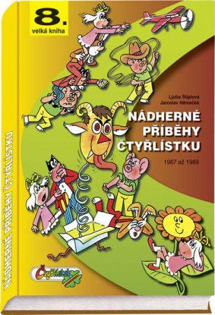 Jaroslav Němeček: Nádherné příběhy Čtyřlístku z let 1987 až 1989 (8. velká kniha) cena od 384 Kč