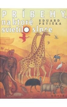 Eduard Petiška: Príbehy, na ktoré svietilo slnce cena od 200 Kč