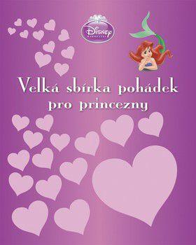 Walt Disney: Velká sbírka pohádek pro princezny cena od 249 Kč