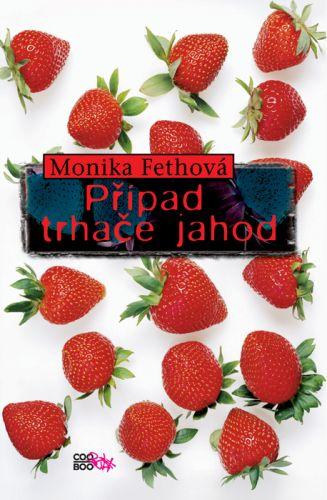 Monika Feth: Případ trhače jahod cena od 184 Kč