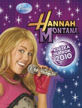 Walt Disney: Hannah Montana Knížka na rok 2010 cena od 149 Kč