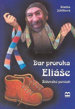 Blanka Jehlíková: Dar proroka Eliáše - židovské pověsti cena od 155 Kč