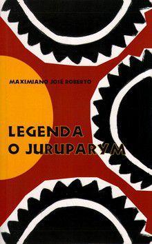 Maximiano José Roberto: Legenda o Juruparym cena od 177 Kč