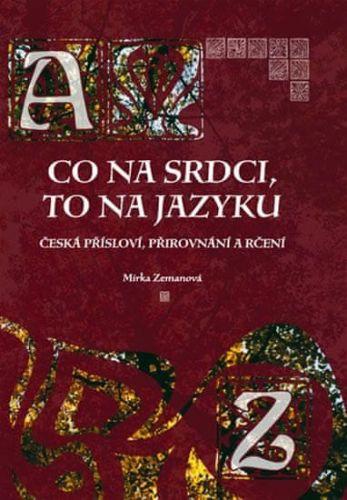 Mirka Zemanová: Co na srdci, to na jazyku cena od 169 Kč