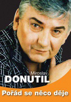 Miroslav Donutil: Pořád se něco děje cena od 109 Kč