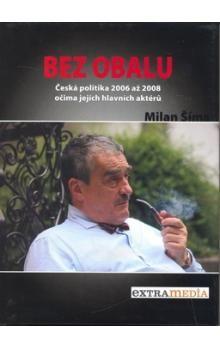 Milan Šíma, Jan Šibík: Bez obalu cena od 304 Kč