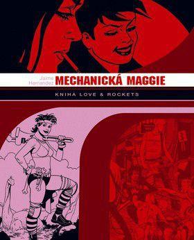 Jaime Hernandez: Mechanická Maggie - Jaime Hernandez cena od 394 Kč