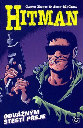 Garth Ennis, John McCrea: Hitman 4 - Odvážným štěstí přeje cena od 269 Kč
