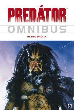 John Arcudi: Predátor Omnibus Kniha druhá cena od 629 Kč
