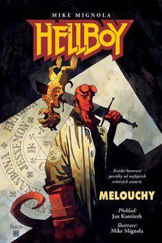 Mike Mignola: Hellboy Melouchy cena od 0 Kč