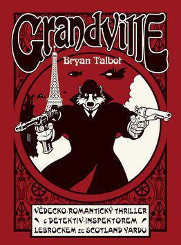 Bryan Talbot: Grandville - váz. cena od 224 Kč