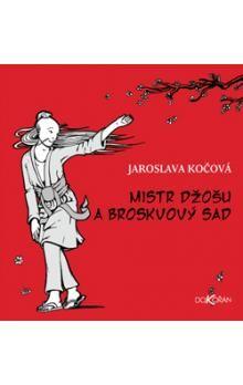Jaroslava Kočová, Jroslava Kočová: Mistr Džošu a broskvový sad cena od 238 Kč