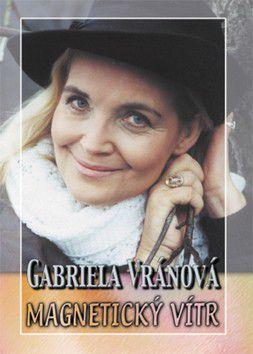 Gabriela Vránová: Magnetický vítr cena od 0 Kč