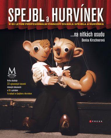 Denisa Kirschnerová: Spejbl a Hurvínek ... na nitkách osudu cena od 346 Kč