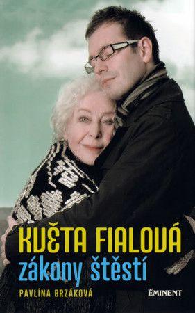 Pavlína Brzáková: Květa Fialová - Zákony štěstí cena od 162 Kč