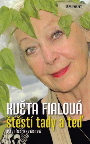 Pavlína Brzáková: Květa Fialová - Štěstí tady a teď cena od 165 Kč