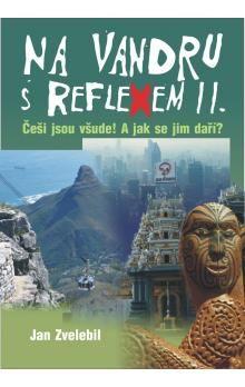 Jan Zvelebil: Na vandru s Reflexem II. - Češi jsou všude! A jak se jim daří? (E-KNIHA) cena od 131 Kč
