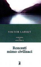 Viktor Labský: Rozcestí mimo civilizaci cena od 137 Kč