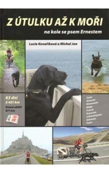 Michal Jon, Kovaříková L.: Z útulku až k moři na kole se psem Ernestem cena od 47 Kč